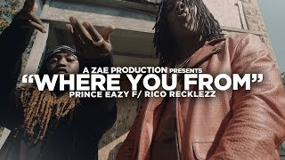 Prince Eazy f/ Rico Recklezz - Where You From (Official Music Video) Shot By @AZaeProduction