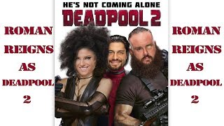 ROMAN REIGNS IN DEADPOOL 2 | TRAILER SPOOF | RYAN RYNOLDS
