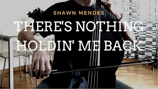 Shawn Mendes - There's nothing holdin' me back - for cello and piano (COVER)