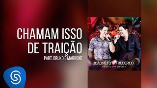 João Neto & Frederico part. Bruno e Marrone - Chamam isso de traição (DVD ao Vivo em Vitória)