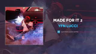 YFN Lucci - Made For It 2