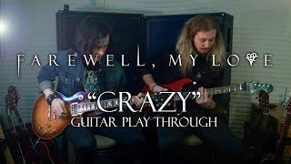 Farewell, My Love: Crazy [GUITAR PLAYTHROUGH]