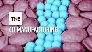4D Manufacturing