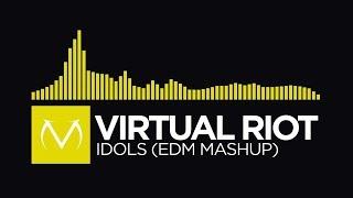 [Electro House] - Virtual Riot - Idols (EDM Mashup)