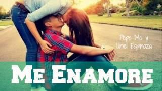 Me enamore   Pepo Mc Ft  Uriel Espinoza