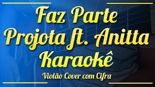 Faz Parte - Projota ft. Anitta - Karaokê ( Violão cover com cifra )