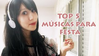 TOP 5: Melhores músicas para festa