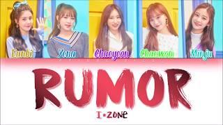 IZ*ONE (아이즈원) - Rumor (Han/Rom/Eng) Color Coded #Color*IZ Spoiler