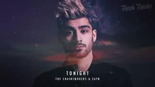 The chainsmokers feat Zayn- Tonight