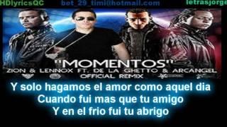 Zion y Lennox - Momentos (Remix) ft. Arcangel & De La Ghetto(con letra)