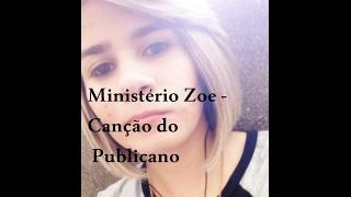 Canção do Publicano - Ministerio  Zoe (Cover Aline Silva)