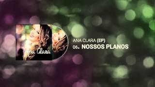 Ana Clara - Nossos Planos
