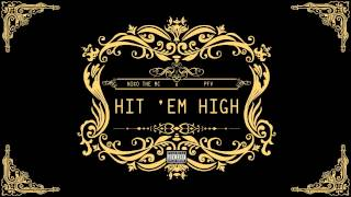 Niko - Hit 'Em High (Feat. PFV)