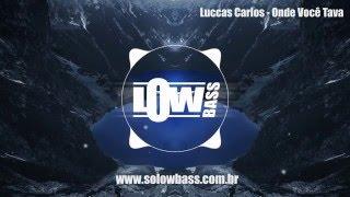 Luccas Carlos - Onde Você Tava