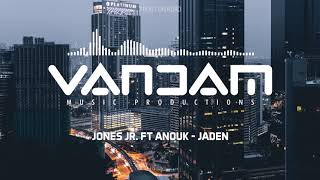 VANDAM - Jaden Ft. Jones Jr. X Anouk (Prod. by VANDAM)