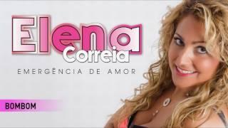 Elena Correia - Bombom