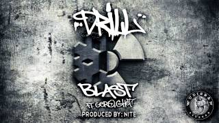 DRILL - BLAST FT. GERO, GHET (PRODUCED BY: NITE)