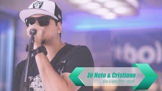 Zé Neto & Cristiano - Eu Ligo Pra Você