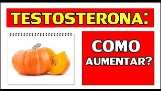 [Homens] Como aumentar a Testosterona naturalmente através dos alimentos