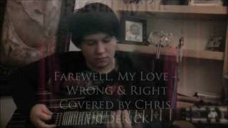 Farewell, My Love - Wrong & Right cover [HD]
