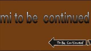 Mi yo be continued