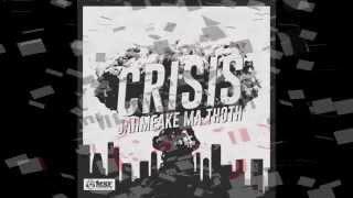 Crisis (Preview) - Jahmeake Ma Thoth - Reggae/Dub
