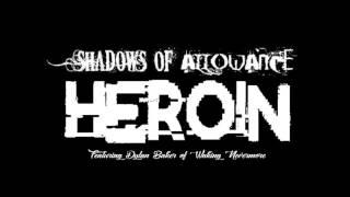 """Shadows of Allowance - """"Heroin"""" feat. Dylan Baker - Official Teaser Video"""