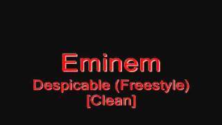 Eminem - Despicable (Freestyle)  [*Clean*]