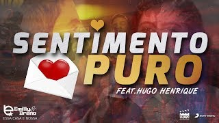 Emilly e Breno - Sentimento Puro Part.Hugo Henrique