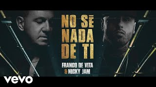 Franco de Vita, Nicky Jam - No Sé Nada de Ti (Official Lyric Video)