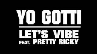 Yo Gotti-Lets Vibe ft Pretty Ricky