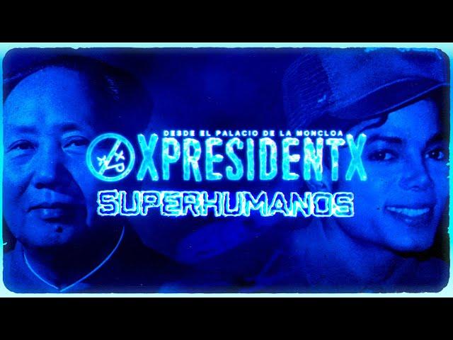 XPRESIDENTX - Superhumanos