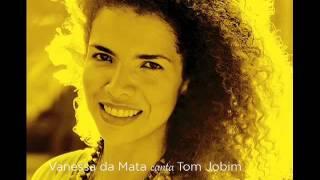 Vanessa da Mata canta Tom Jobim - Dindi