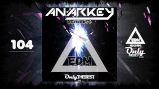 ANARKEY - MAXIMISE #104 EDM electronic dance music records 2014