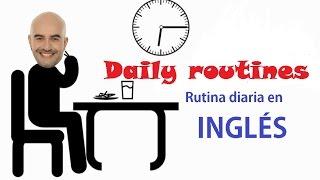 Las Rutinas Diarias en Inglés / Daily Routines