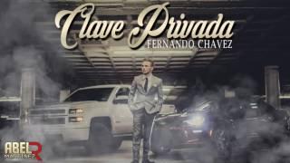 Fernando Chavez - Clave Privada [Estudio 2016]