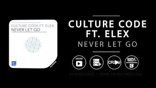 Culture Code ft. Elex - Never Let Go