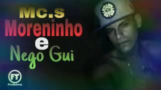 Mc Moreninho e Mc Nego Gui - Nipe de Patrão (Ft Divulga) 2017