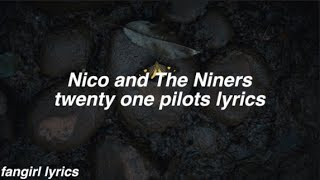 Nico and The Niners || twenty one pilots Lyrics
