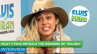 """Miley Cyrus Reveals The True Meaning Behind """"Malibu"""""""