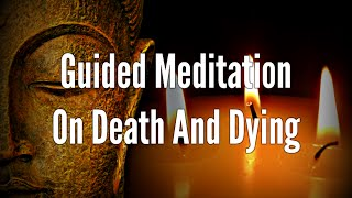 3-Minute Guided Meditation - A Meditation On Death, Dying, & Living in the Present