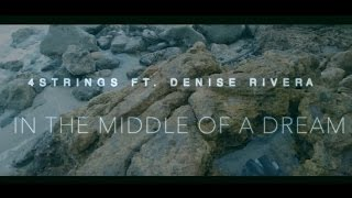 4 strings Ft. Denise Rivera - In the middle of a dream (Lyrics )