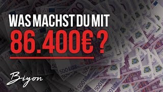 Stell dir vor DU hast 86400 EURO... 💰