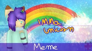 Imma unicorn meme
