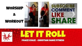 """Let It Roll"" by Group 1 Crew Christian Dance Workout Choreography - like Zumba"