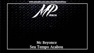 Mc Beyonce   Seu Tempo Acabou LANÇAMENTO 2013] [MC LUDMILLA]