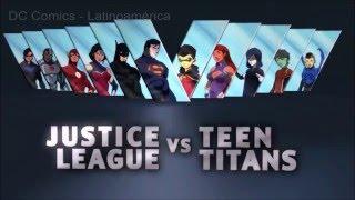 Justice League vs Teen Titans - Adelanto Oficial