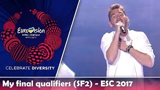 ESC 2017 | My final qualifiers (SF2/Before the show) | Eurovision