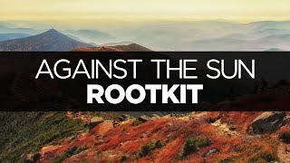 [LYRICS] Rootkit - Against the Sun (ft. Anna Yvette)