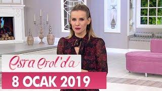 Esra Erol'da 8 Ocak 2019 - Tek Parça